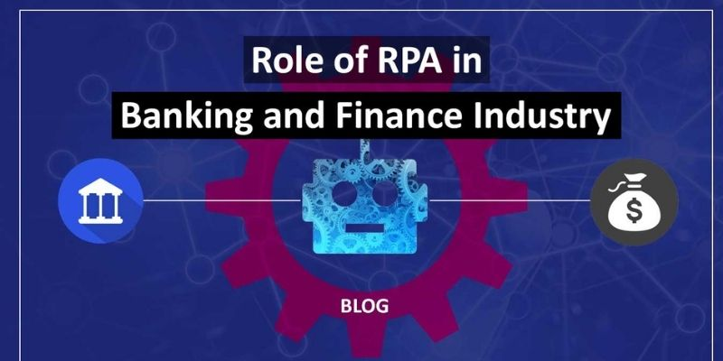How is Robotic Process Automation used in the Banking And Finance Sector?